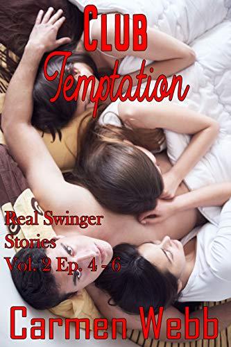 Club Temptation: Real Swingers Stories Volume 2 Episodes 4 - 6 (Real Swingers Club Stories) (English Edition)
