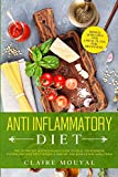 The Anti-Inflammatory Diet The Definitive Science-Based Guide to Heal Your Immune System, Prevent Degenerative Disease, and Reduce Inflammations