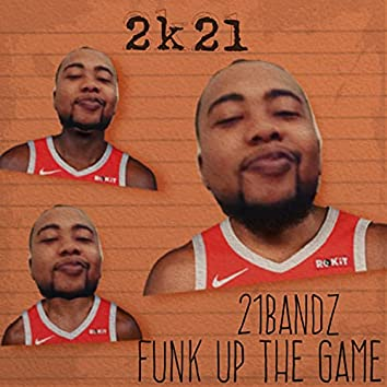Funk Up The Game (2k21)