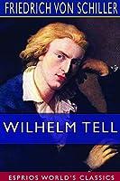 Wilhelm Tell (Esprios Classics)