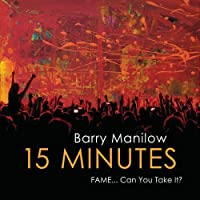 15 Minutes by Barry Manilow (2011-06-14)