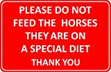 Please do not feed the horses they are on a special diet sign - 1.2mm Rigid plastic 200mm x 150mm