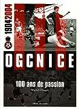 OGCNice 1904/2004 - 100 ans de passion