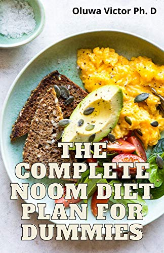 The Complete Noom Diet Plan For Dummies: Easy & Quick Flavorful Recipes and Meal Plan To lose weight and Healthy living