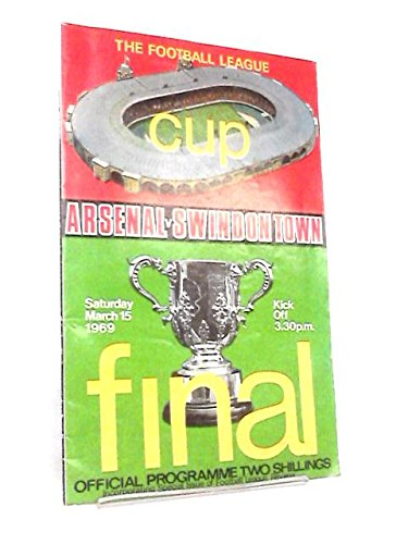Arsenal v Swindon Town Football Programme - 1969 League Cup Final played at Wembley (Saturday 15 March 1969)