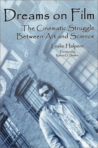 Halpern, L:  Dreams on Film: The Cinematic Struggle Between Art and Science