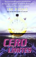 Cero limites / Zero Limits: Las Ensenanzas Del Antiguo Metodo Hawaiano Del Ho'oponopono / The Secret Hawaiian System for Wealth, Health, Peace, and More (Coleccion Exito)