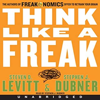 Think Like a Freak                   Written by:                                                                                                                                 Steven D. Levitt,                                                                                        Stephen J. Dubner                               Narrated by:                                                                                                                                 Stephen J. Dubner                      Length: 7 hrs and 5 mins     13 ratings     Overall 4.3