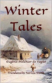 Winter Tales by [Eugène-Melchior de Vogüé, Patricia Worth]