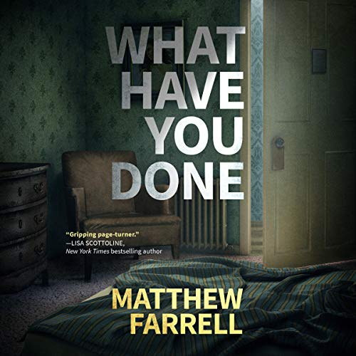 What Have You Done                   By:                                                                                                                                 Matthew Farrell                               Narrated by:                                                                                                                                 Chris Andrew Ciulla                      Length: 9 hrs and 6 mins     6 ratings     Overall 4.0