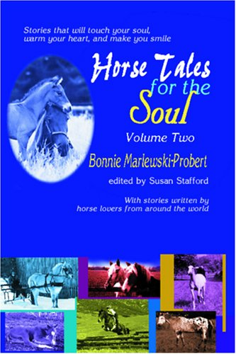 Book: Horse Tales for the Soul - Volume 2 by Bonnie Marlewski-Probert