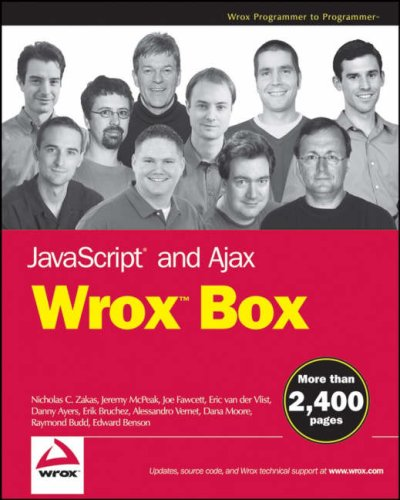 Javascript and Ajax Wrox Box: Professional Javascript for Web Developers, Professional Ajax, Professional Web 2.0 Programming, Professional Rich ... Pro Web 2.0, Pro Rich Internet Applications