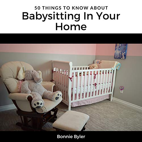 50 Things to Know About Babysitting in Your Home audiobook cover art