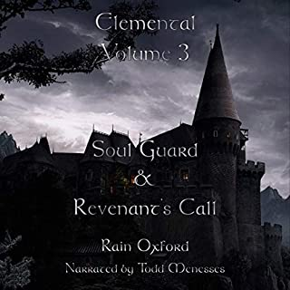 Elemental, Volume 3: Soul Guard & Revenant's Call                   By:                                                                                                                                 Rain Oxford                               Narrated by:                                                                                                                                 Todd Menesses                      Length: 20 hrs and 46 mins     26 ratings     Overall 4.6
