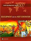 World Development Report 2007: Development And the Next Generation