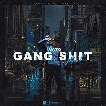 Gang Shit, Pt.1