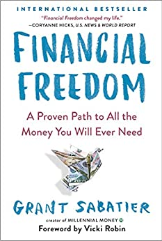Financial Freedom: A Proven Path to All the Money You Will Ever Need (English Edition) par [Grant Sabatier, Vicki Robin]