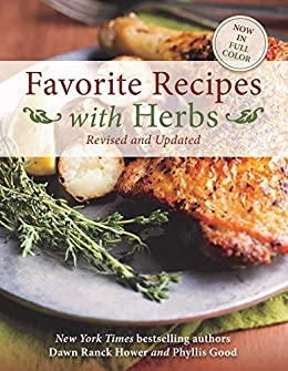 Favorite Recipes with Herbs: Revised and Updated by [Dawn Ranck Hower, Phyllis Good]