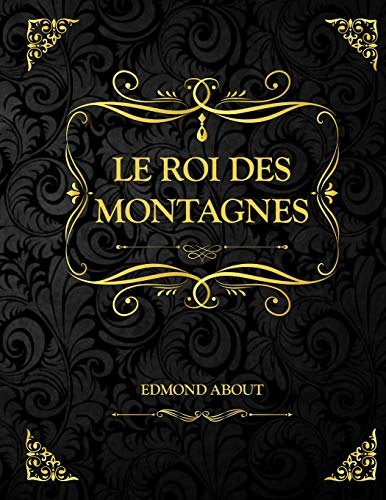 Le Roi des montagnes: Edmond About