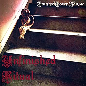 Unfinished Ritual
