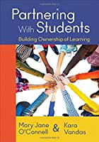 Partnering with Students: Building Ownership of Learning 1483371387 Book Cover