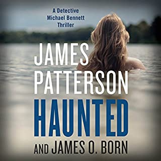 Haunted                   Written by:                                                                                                                                 James Patterson,                                                                                        James O. Born                               Narrated by:                                                                                                                                 Danny Mastrogiorgio                      Length: 6 hrs and 33 mins     5 ratings     Overall 3.8