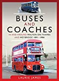 Buses and Coaches in and around Walton-on-Thames and Weybridge, 1891-1986