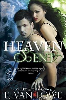 Heaven Sent (Falling Angels Saga Book 3) by [E. Van Lowe]