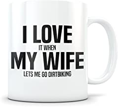 Dirt Bike Gift for Husband - Funny Dirt Biking Mug for Married Men - Gag Coffee Cup for Dirtbike Enthusiast - Best I Love My Wife Present Idea for Him
