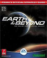 Earth and Beyond - Prima's Official Strategy Guide de Prima Temp Authors