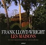 Frank Lloyd Wright - Les Maisons