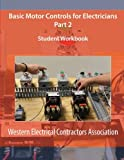 Basic Motor Controls for Electricians Part 2 Student Workbook