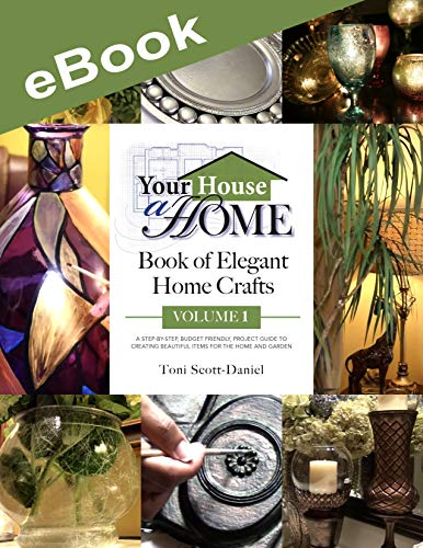 Your House A Home Book of Elegant Home Crafts, Volume 1