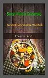 Sweet Potato Casserole: Crockpot Honey Garlic Meatballs