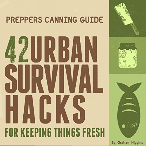 Prepper's Canning Guide     42 Urban Survival Hacks for Keeping Things Fresh              By:                                                                                                                                 Graham Higgins                               Narrated by:                                                                                                                                 Angel Clark                      Length: 2 hrs and 20 mins     Not rated yet     Overall 0.0