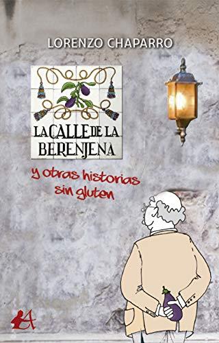 La calle de la berenjena: Y otras historias sin gluten