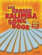 Das große Kalimba-Songbook: 100+ Songs für Kalimba in C (mit 10 oder 17 Klangzungen) (German Edition)