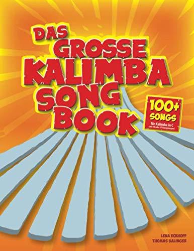 Das große Kalimba-Songbook: 100+ Songs für Kalimba in C (mit 10 oder 17 Klangzungen)