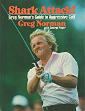 Shark Attack!: Greg Norman's Guide to Aggressive Golf by Greg Norman (1989-05-01)