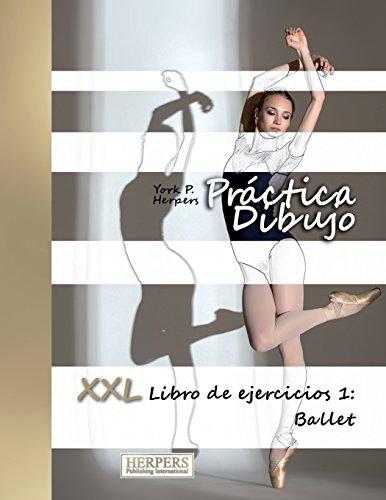Práctica Dibujo - XXL Libro de ejercicios 1: Ballet: Volume 1