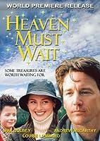 Heaven Must Wait