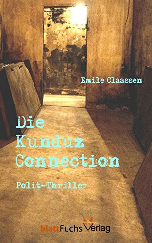 Die Kunduz-Connection: Polit-Thriller