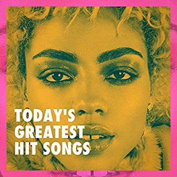 Today's Greatest Hit Songs