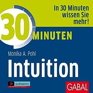 30 Minuten Intuition                   Autor:                                                                                                                                 Monika A. Pohl                               Sprecher:                                                                                                                                 Sonngard Dressler,                                                                                        Gilles Karolyi,                                                                                        Gordon Piedesack                      Spieldauer: 1 Std. und 4 Min.     4 Bewertungen     Gesamt 3,0