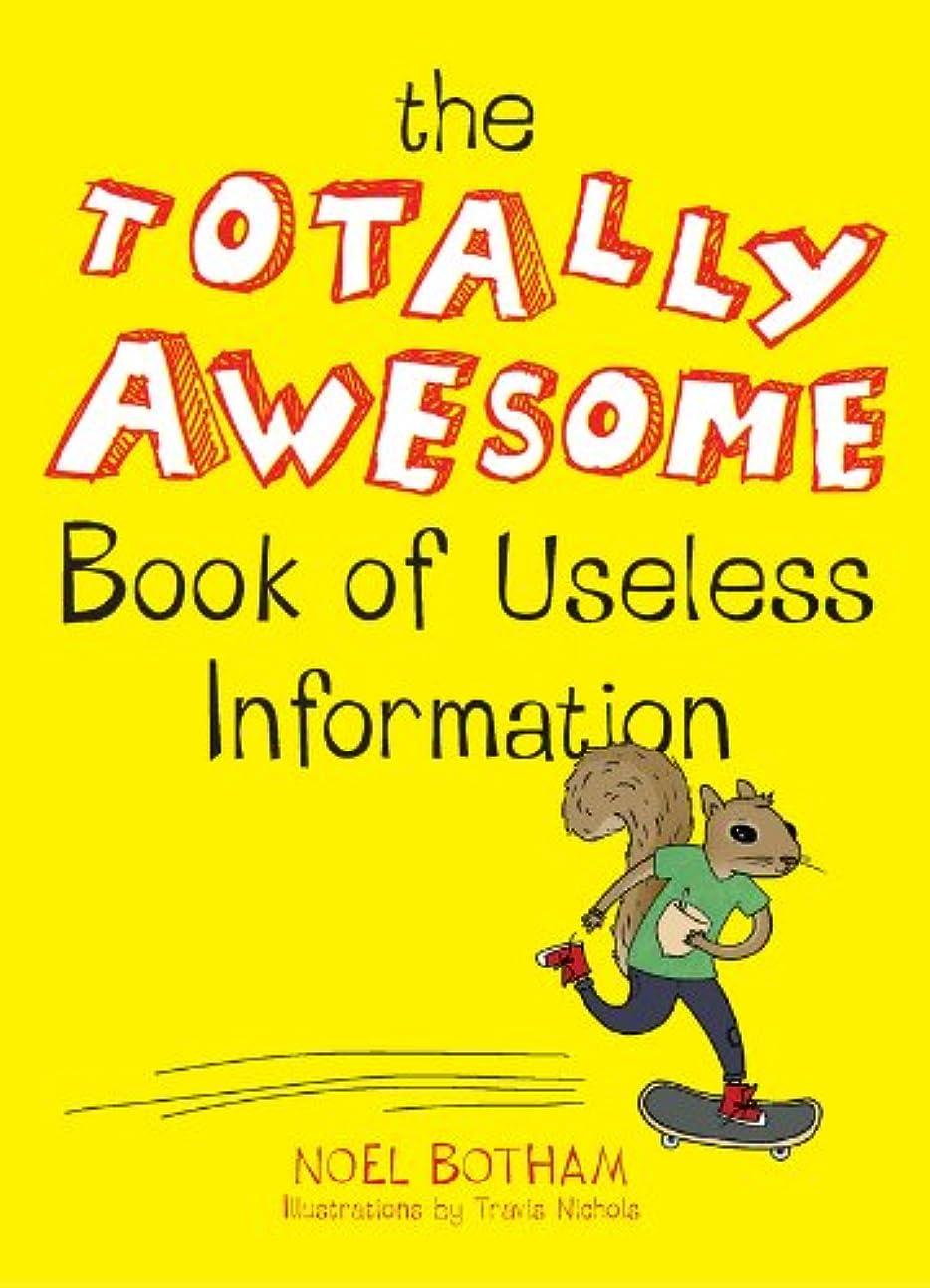 海嶺音声学雇用The Totally Awesome Book of Useless Information (English Edition)