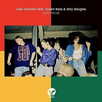 Light You Up (feat. Queen Rose & Amy Douglas)