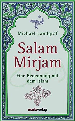 Salam Mirjam: Eine Begegnung mit dem Islam (Judaika)