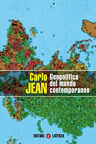Geopolitica del mondo contemporaneo (Manuali Laterza Vol. 332)