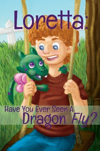 Loretta: Have You Ever Seen a Dragon Fly by Robert Judd (2013-10-08)