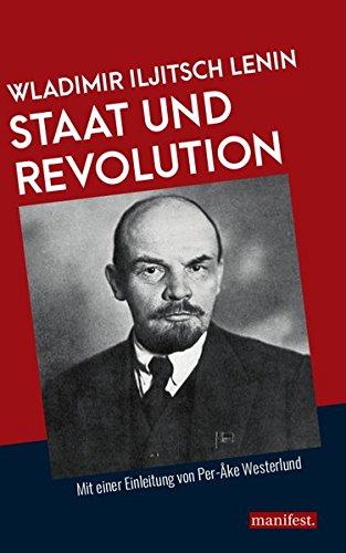 Staat und Revolution: Mit einer Einleitung von Per-Åke Westerlund (Marxistische Schriften)